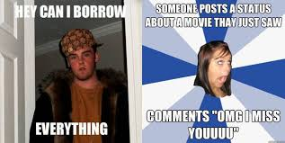 Facebook Girl Meme - a rather good letter from scumbag steve to annoying facebook