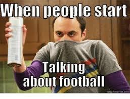 Quick Memes - when people start talking about football quick meme con meme on me me