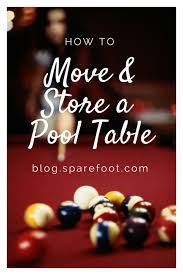 Pool Table Moving Cost by How To Move And Store A Pool Table Sparefoot Blog