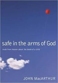 Loss Of A Child Words Of Comfort Safe In The Arms Of God Truth From Heaven About The Death Of A