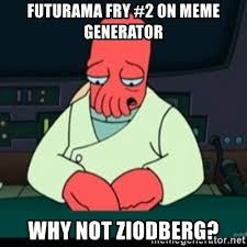 Meme Generator Fry - futurama fry 2 on meme generator why not ziodberg sad zoidberg