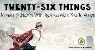 twenty six things of dyslexic children want you to the