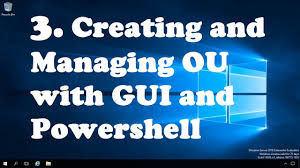 3 creating and managing ou with gui and powershell youtube