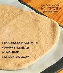 Pizza Dough In A Bread Machine Whole Wheat Bread Machine Pizza Dough