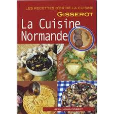 cuisine normande la cuisine normande livre cuisine salée cultura