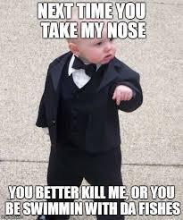 Me Next Time Meme - baby godfather meme imgflip