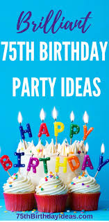 Favors For 75th Birthday by 75th Birthday Ideas How To Plan An Amazing Celebration