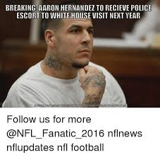 Aaron Hernandez Memes - breaking aaron hernandez to recieve police escort to white house
