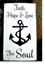 Hand Painted Love Anchors The - faith hope love anchor the soul wood sign from soflco com