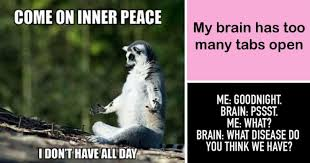 Inner Peace Meme - 10 memes that every over thinker will absolutely relate to