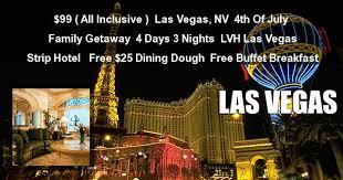 Vegas Cheap Buffet by 99 Las Vegas Lvh Strip Hotel 4 Day 4th Of July Deal