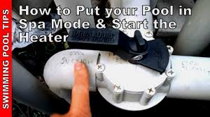how to put your pool into spa mode and start the heater youtube