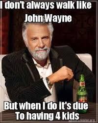 John Wayne Memes - meme creator i don t always walk like john wayne but when i do