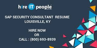 Sap Security Consultant Resume Samples by Sap Security Consultant Resume Louisville Ky Hire It People