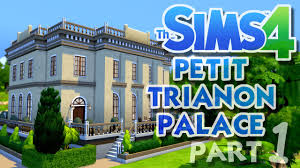 the sims 4 house building petit trianon palace part 1