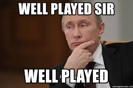 well played sir well played vladimir putin thinking meme generator