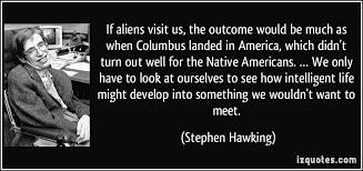 Seeking Aliens Stephen Hawking Fears Aliens Because They May Enslaving Us
