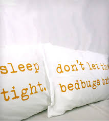 Dont Let The Bed Bugs Bite Sleep Tight Don U0027t Let The Bedbugs Bite