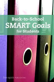 Smart Goals Worksheet For Kids Back To Smart Goals For Students Free Spirit Publishing Blog