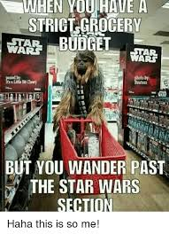 Grocery Meme - when youihaue a strict grocery budget wars star wars hoto by uters