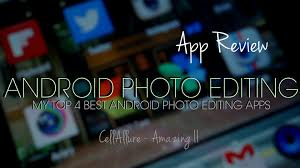 photo editing app for android free top best 4 free photo editing apps for android cell