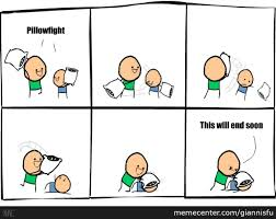 Pillow Fight Meme - just an innocent pillowfight by giannisfu meme center