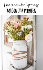 mason jar home decor ideas farmhouse spring mason jar planter easy diy home decor idea