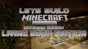 lets build minecraft xbox 360 edition interior design living