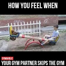 Workout Partner Meme - best health and fitness quotes how you feel when your gym partner