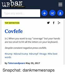 Memes Dictionary - urban dictionary type any word top definition s f covfefe n when