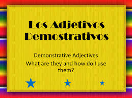 spanish demonstrative adjectives and pronouns by mm159003