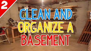 clean u0026 organize a messy basement part 2 of 2 youtube