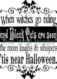 custom vinyl lettering when witches go riding vinyl decal the