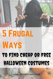 free halloween costumes 5 frugal ways to find cheap or free halloween costumes frugal