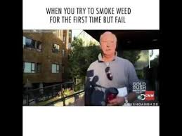 Smoke Weed Meme - when you try to smoke weed for the first time youtube