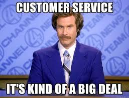 Customer Service Meme - customer service it s kind of a big deal will ferrell science