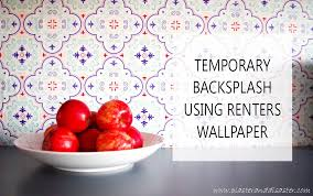Temporary Wallpaper For Apartments Temporary Backsplash Using Renters Wallpaper U2013 Plaster U0026 Disaster