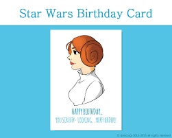 star wars birthday greetings star wars birthday card princess leia printable card