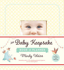 The Wedding Planner And Organizer The Baby Keepsake Book And Planner Mindy Weiss 9780761181712