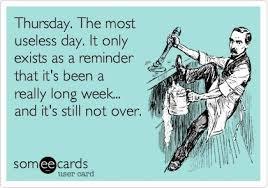 Thursday Meme Funny - thursday is the most useless day