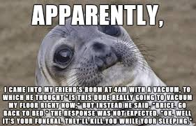 Fear Meme - sleepwalking is creepy enough however we all fear doing this