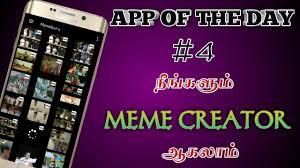 Meme Creator App - app of the day 4 tamil meme creating app youtube