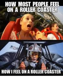 Roller Coaster Meme - how most people feel on a roller coaster how i feel on a roller