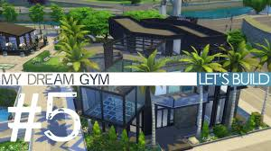the sims 4 let u0027s build my dream gym part 5 youtube
