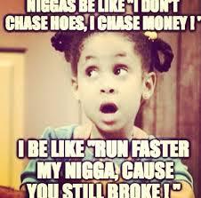 Funny Nigga Memes - broke niggas life quotes pinterest memes funny quotes and
