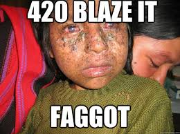 420 Blaze It Meme - 420 blaze it faggot misc quickmeme