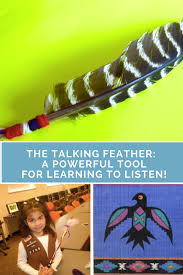 the talking feather a powerful tool for learning to listen