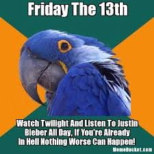 Friday The 13 Meme - friday the 13th create your own meme