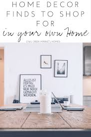 home decor finds to shop for in your own home owl creek market