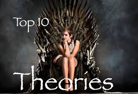 Game Of Thrones Game Of Thrones Top 10 Theories Youtube